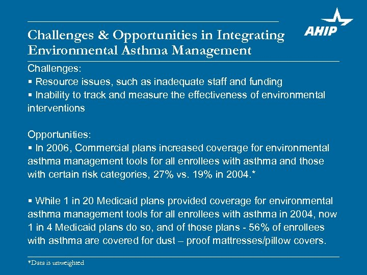 Challenges & Opportunities in Integrating Environmental Asthma Management Challenges: § Resource issues, such as