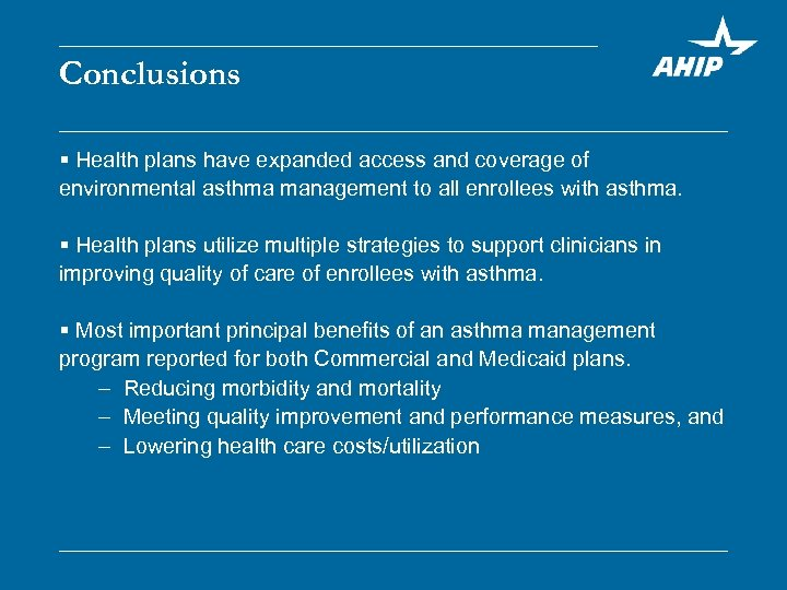 Conclusions § Health plans have expanded access and coverage of environmental asthma management to