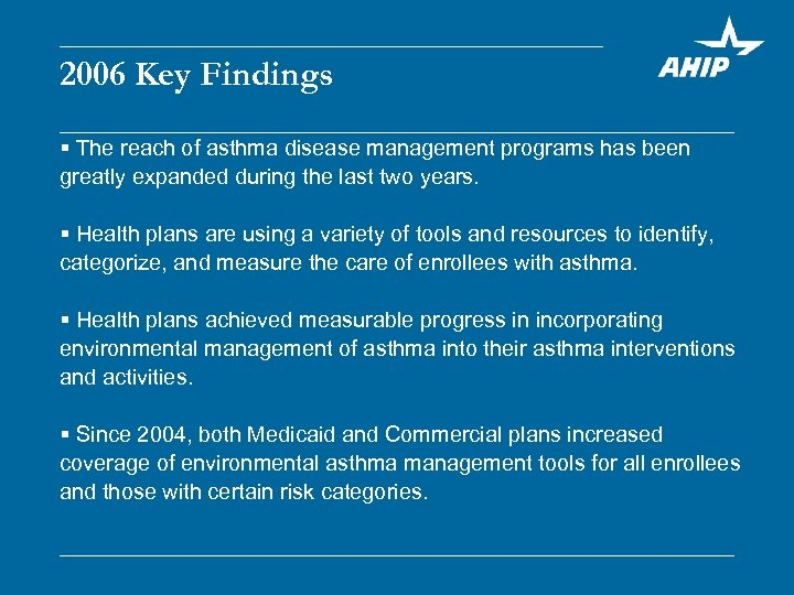 2006 Key Findings § The reach of asthma disease management programs has been greatly