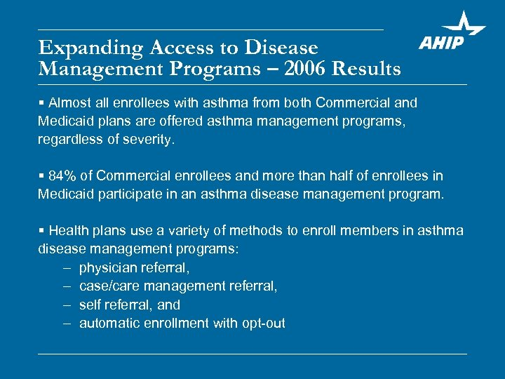 Expanding Access to Disease Management Programs – 2006 Results § Almost all enrollees with