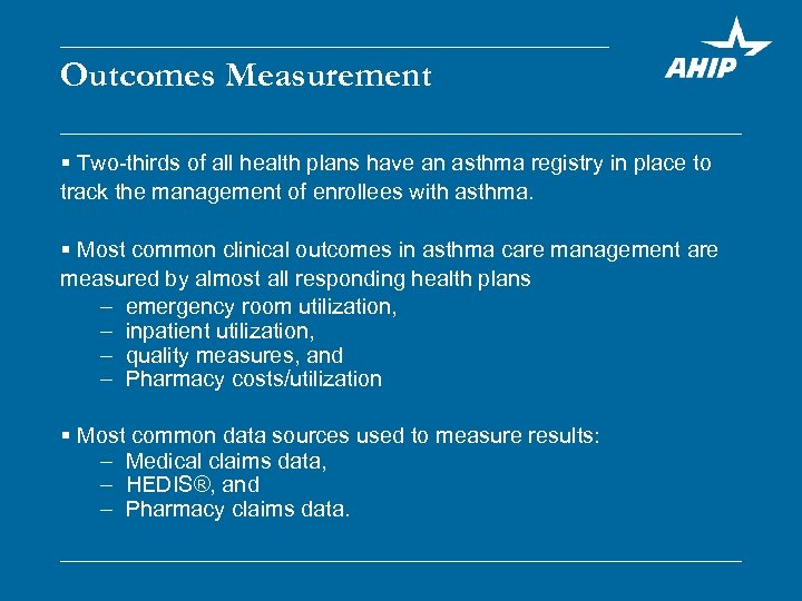 Outcomes Measurement § Two-thirds of all health plans have an asthma registry in place