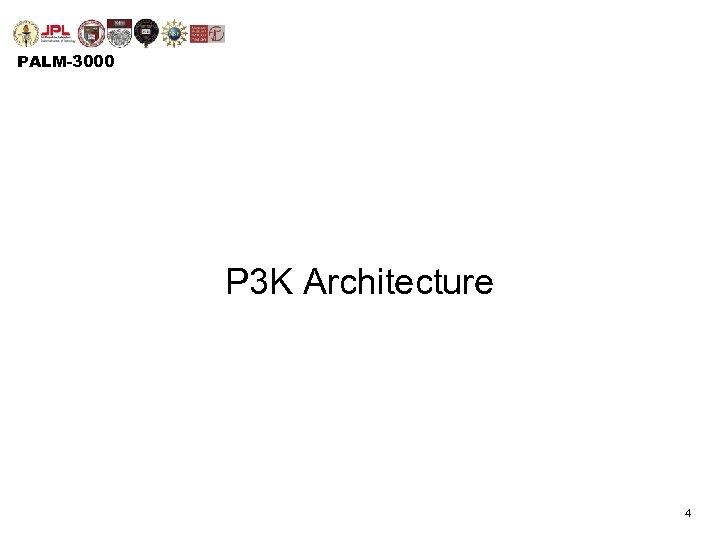 PALM-3000 P 3 K Architecture 4