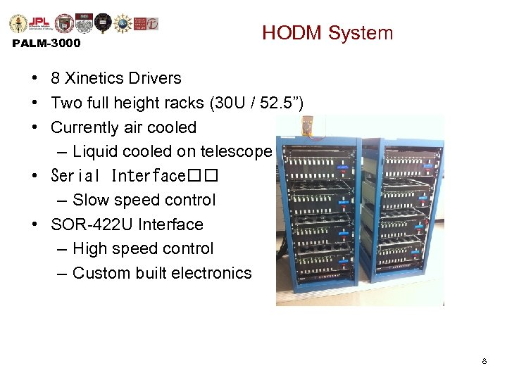 PALM-3000 HODM System • 8 Xinetics Drivers • Two full height racks (30 U