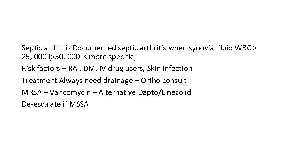 Septic arthritis Documented septic arthritis when synovial fluid WBC > 25, 000 (>50, 000