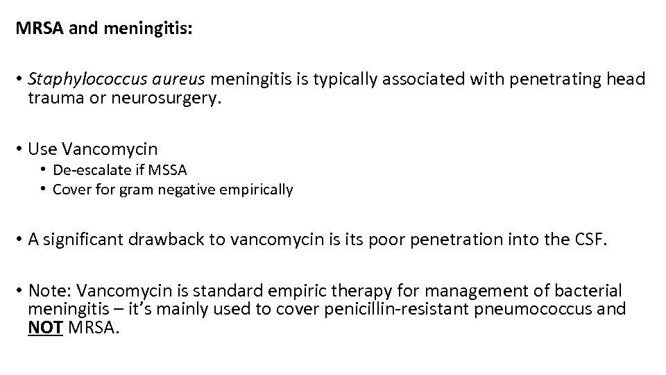 MRSA and meningitis: • Staphylococcus aureus meningitis is typically associated with penetrating head trauma
