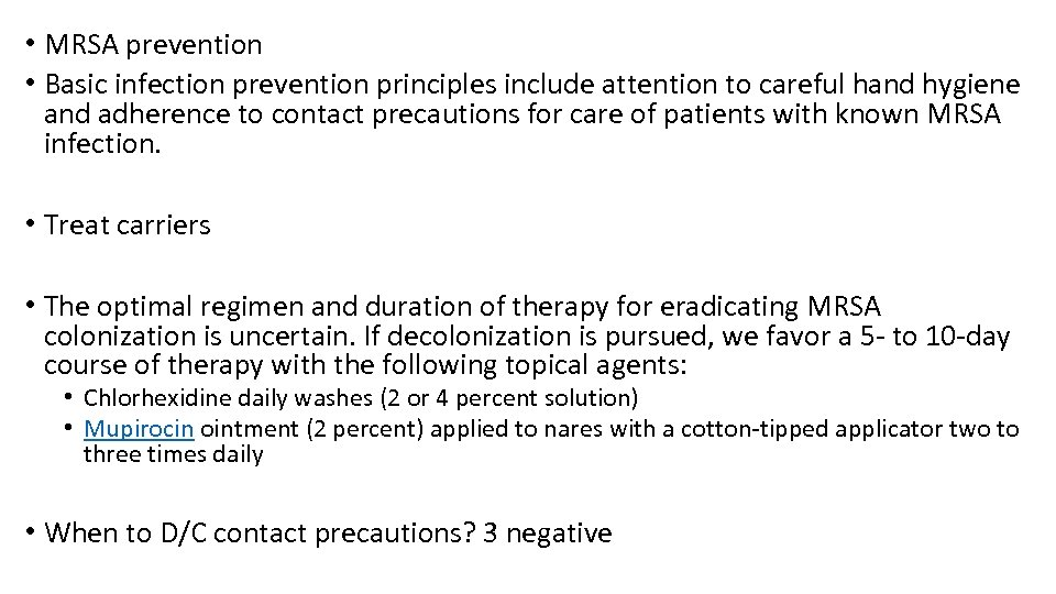 • MRSA prevention • Basic infection prevention principles include attention to careful hand