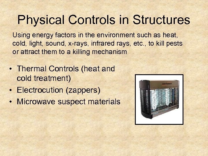 Physical Controls in Structures Using energy factors in the environment such as heat, cold,