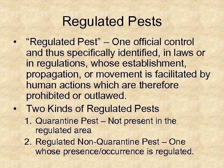 "Regulated Pests • ""Regulated Pest"" – One official control and thus specifically identified, in"