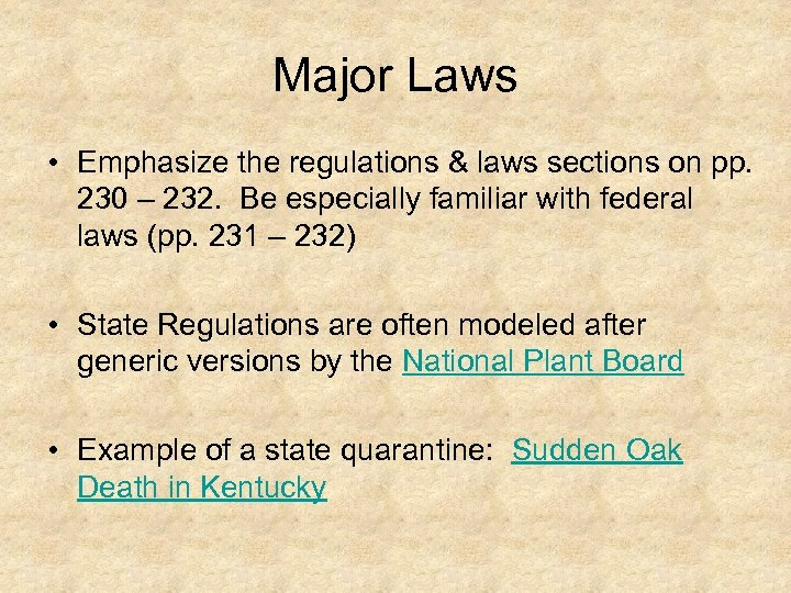 Major Laws • Emphasize the regulations & laws sections on pp. 230 – 232.