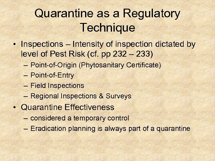 Quarantine as a Regulatory Technique • Inspections – Intensity of inspection dictated by level