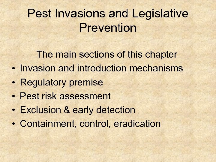 Pest Invasions and Legislative Prevention • • • The main sections of this chapter