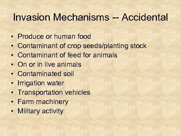 Invasion Mechanisms -- Accidental • • • Produce or human food Contaminant of crop