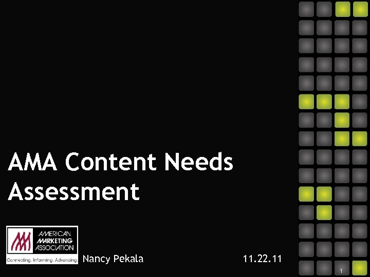 AMA Content Needs Assessment Nancy Pekala 11. 22. 11 1