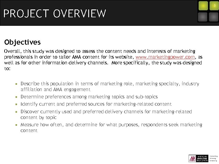 PROJECT OVERVIEW Objectives Overall, this study was designed to assess the content needs and