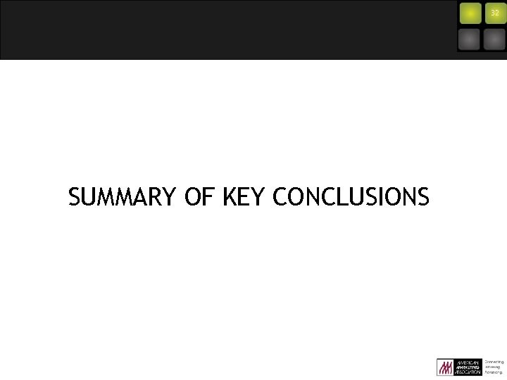 32 SUMMARY OF KEY CONCLUSIONS