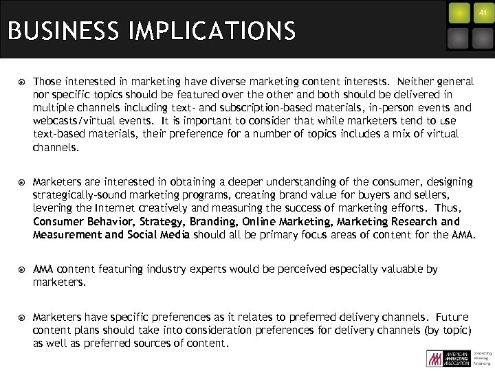 BUSINESS IMPLICATIONS Those interested in marketing have diverse marketing content interests. Neither general nor