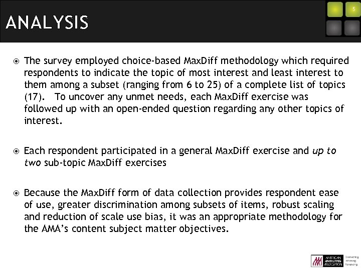 ANALYSIS The survey employed choice-based Max. Diff methodology which required respondents to indicate the