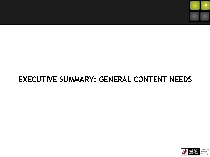 8 EXECUTIVE SUMMARY: GENERAL CONTENT NEEDS
