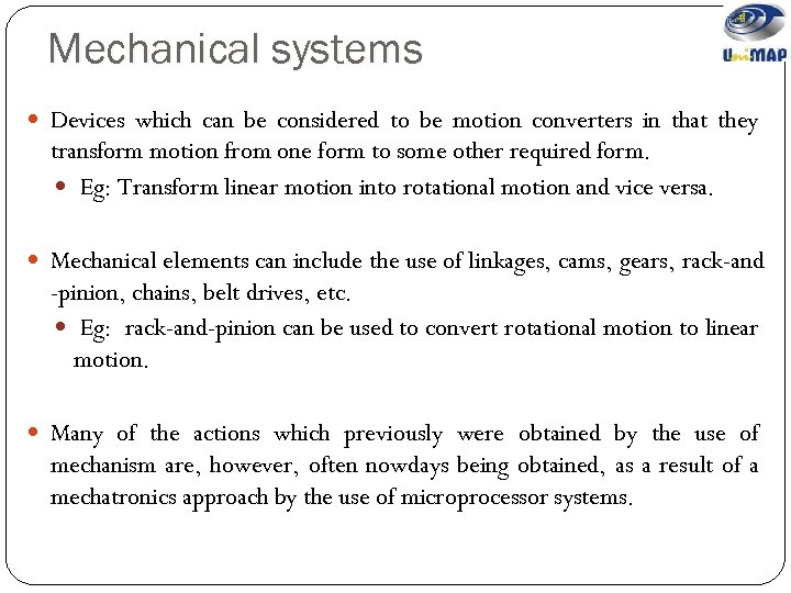 Mechanical systems Devices which can be considered to be motion converters in that they