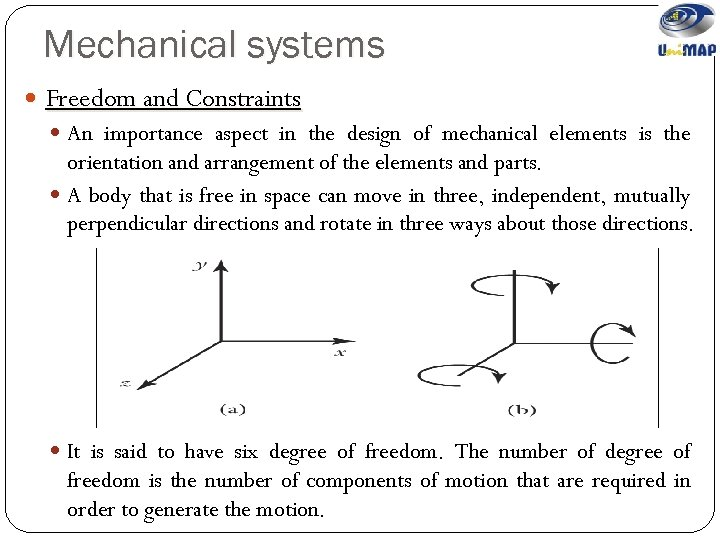 Mechanical systems Freedom and Constraints An importance aspect in the design of mechanical elements