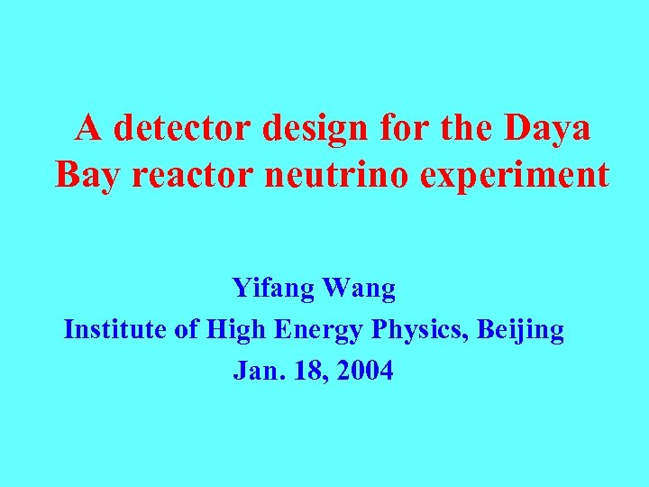 A detector design for the Daya Bay reactor neutrino experiment Yifang Wang Institute of