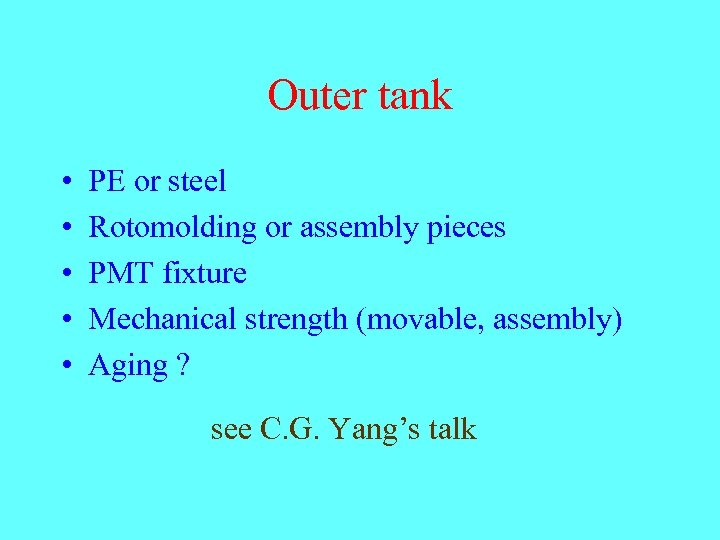 Outer tank • • • PE or steel Rotomolding or assembly pieces PMT fixture