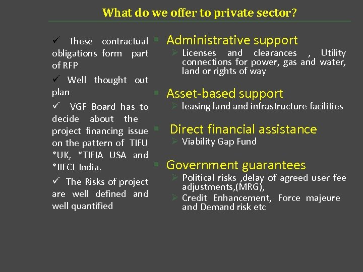 What do we offer to private sector? ü These contractual § obligations form part