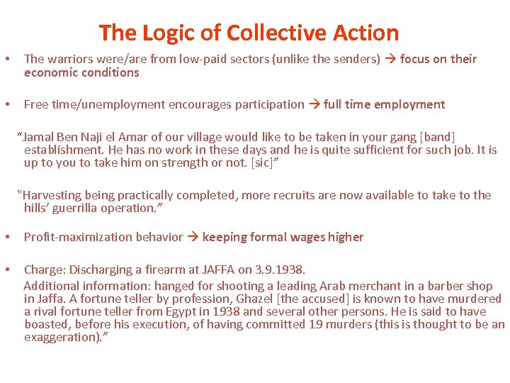 The Logic of Collective Action • The warriors were/are from low-paid sectors (unlike the