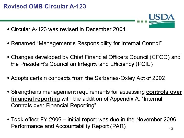 Revised OMB Circular A-123 • Circular A-123 was revised in December 2004 • Renamed