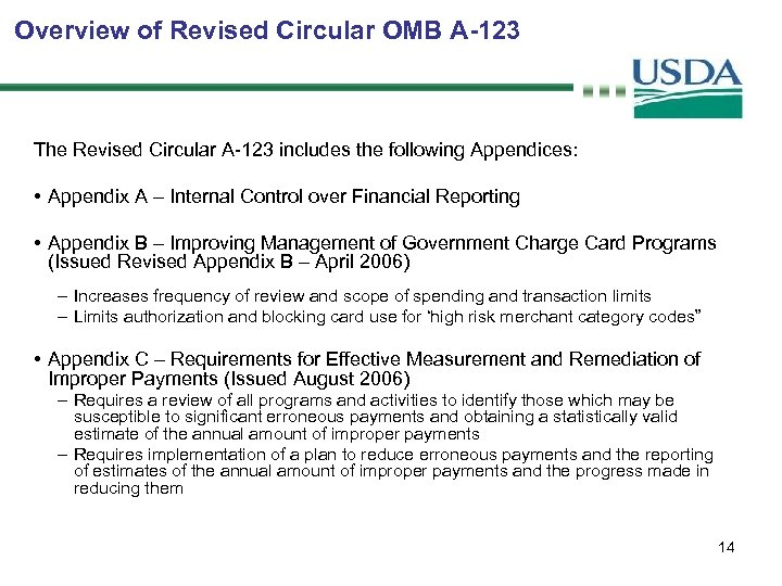 Overview of Revised Circular OMB A-123 The Revised Circular A-123 includes the following Appendices: