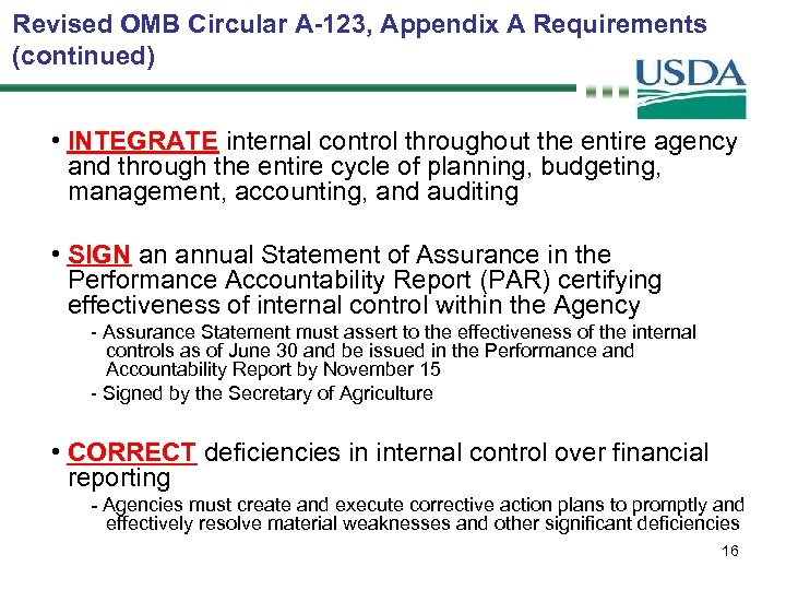 Revised OMB Circular A-123, Appendix A Requirements (continued) • INTEGRATE internal control throughout the