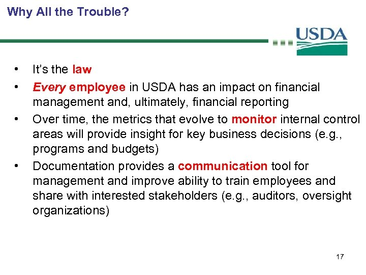 Why All the Trouble? • • It's the law Every employee in USDA has