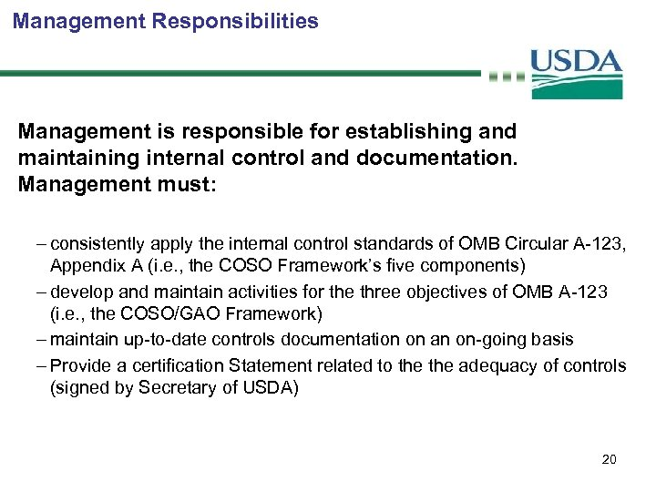 Management Responsibilities Management is responsible for establishing and maintaining internal control and documentation. Management