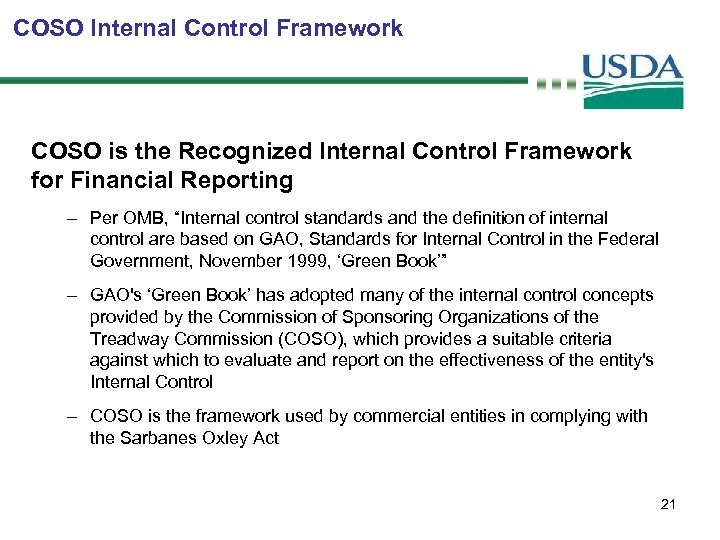 COSO Internal Control Framework COSO is the Recognized Internal Control Framework for Financial Reporting
