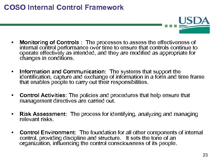 COSO Internal Control Framework • Monitoring of Controls : The processes to assess the