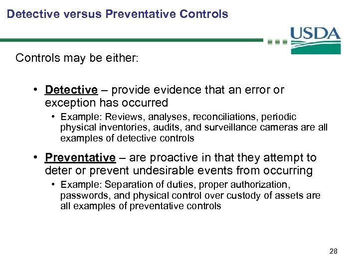Detective versus Preventative Controls may be either: • Detective – provide evidence that an