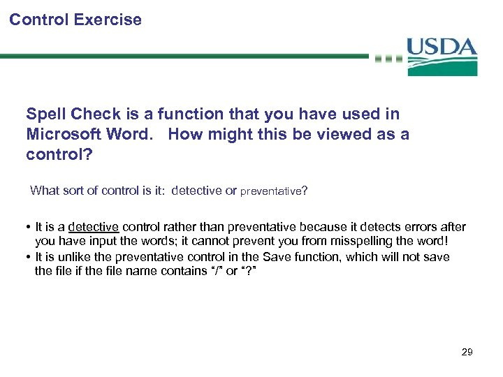 Control Exercise Spell Check is a function that you have used in Microsoft Word.