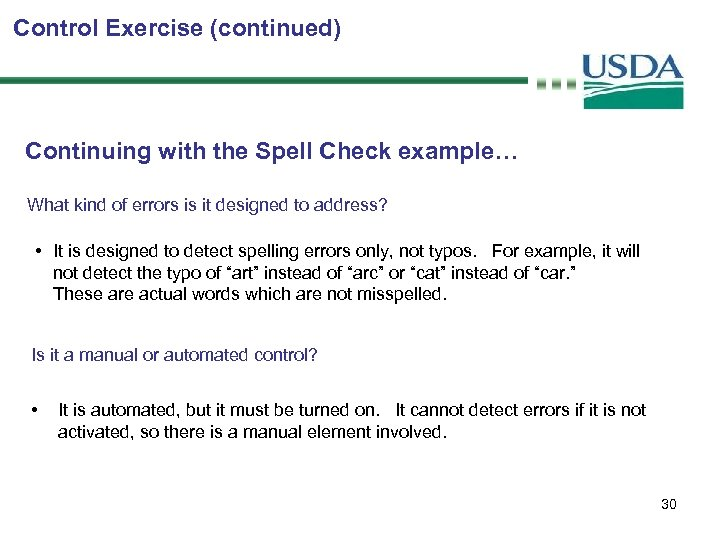 Control Exercise (continued) Continuing with the Spell Check example… What kind of errors is