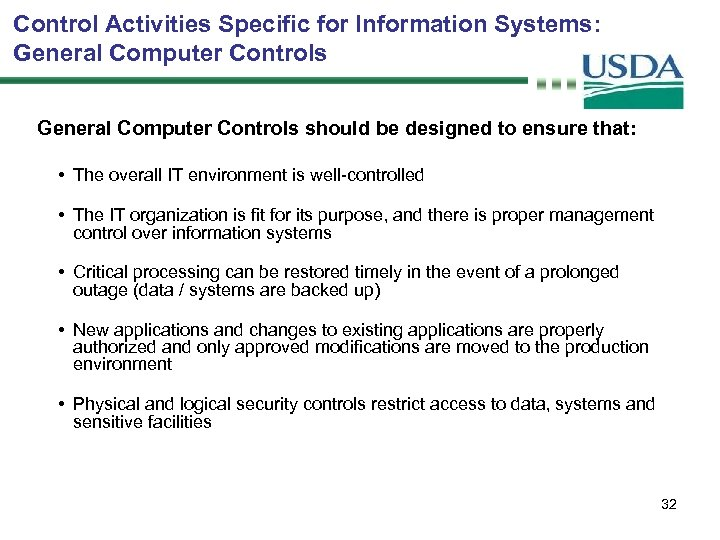 Control Activities Specific for Information Systems: General Computer Controls should be designed to ensure