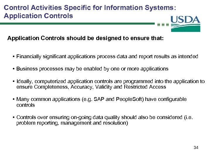 Control Activities Specific for Information Systems: Application Controls should be designed to ensure that: