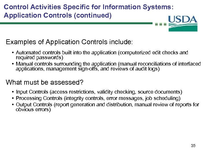 Control Activities Specific for Information Systems: Application Controls (continued) Examples of Application Controls include: