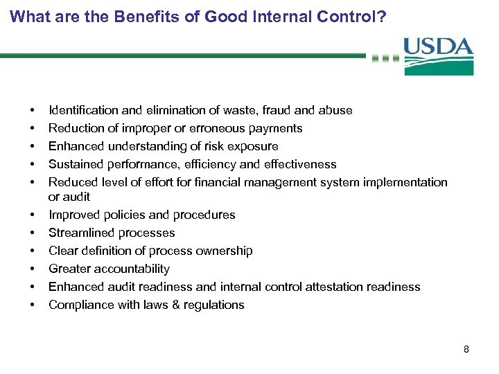 What are the Benefits of Good Internal Control? • • • Identification and elimination