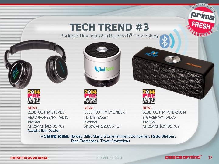 TECH TREND #3 Portable Devices With Bluetooth® Technology NEW! BLUETOOTH® STEREO HEADPHONES/FM RADIO NEW!
