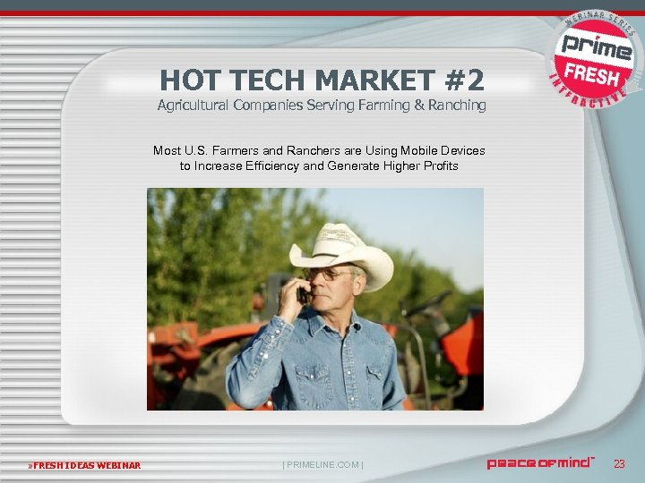 HOT TECH MARKET #2 Agricultural Companies Serving Farming & Ranching Most U. S. Farmers
