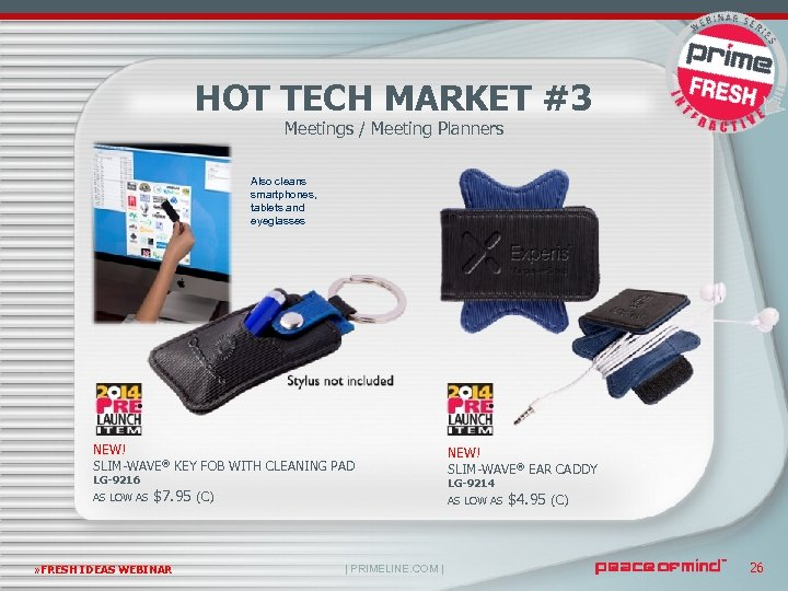 HOT TECH MARKET #3 Meetings / Meeting Planners Also cleans smartphones, tablets and eyeglasses