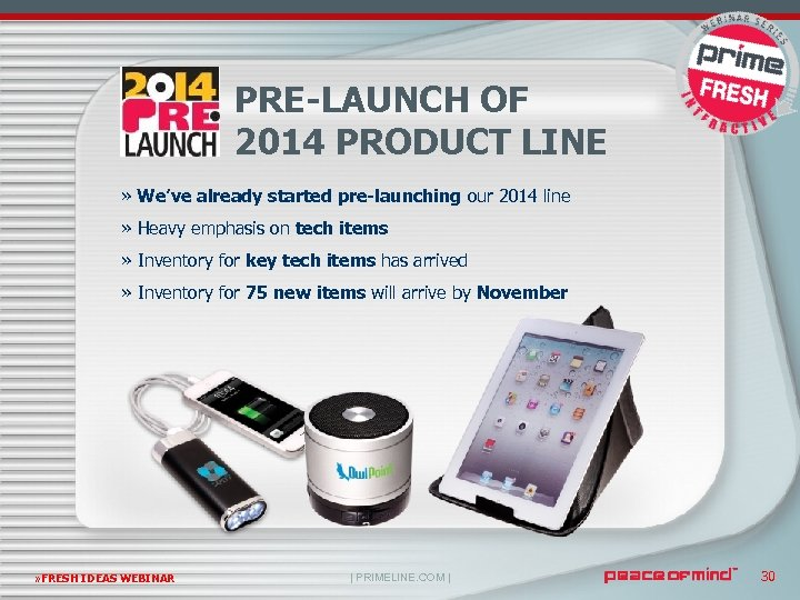 PRE-LAUNCH OF 2014 PRODUCT LINE » We've already started pre-launching our 2014 line »
