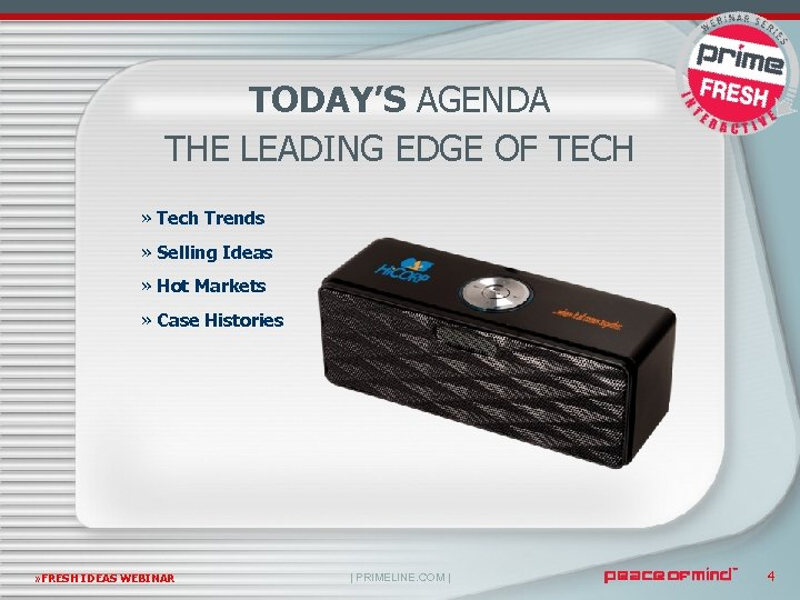 TODAY'S AGENDA THE LEADING EDGE OF TECH » Tech Trends » Selling Ideas »