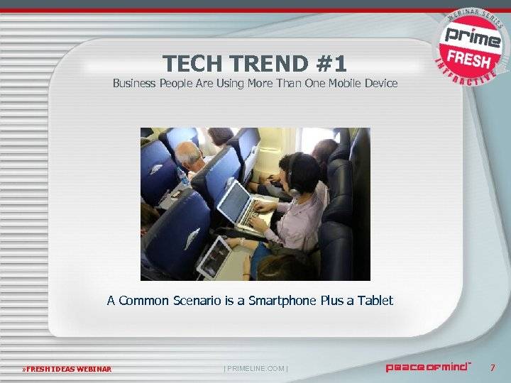 TECH TREND #1 Business People Are Using More Than One Mobile Device A Common
