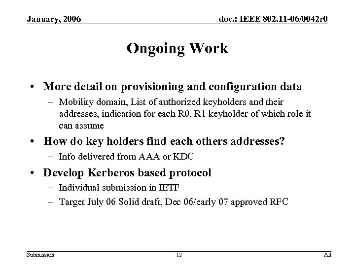 January, 2006 doc. : IEEE 802. 11 -06/0042 r 0 Ongoing Work • More