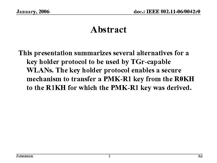 January, 2006 doc. : IEEE 802. 11 -06/0042 r 0 Abstract This presentation summarizes